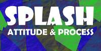 Opening Reception: Splash: Attitude and Process