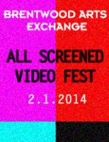 Brentwood Arts Exchange All-Screened Video Fest